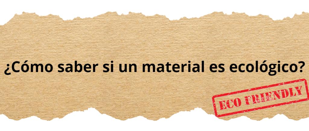 ¿Cómo saber si un material es ecológico o no?